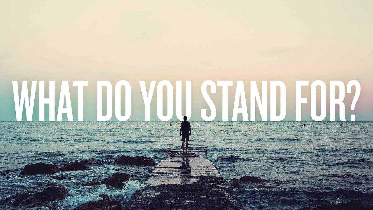 Image for What Do You Stand For? post